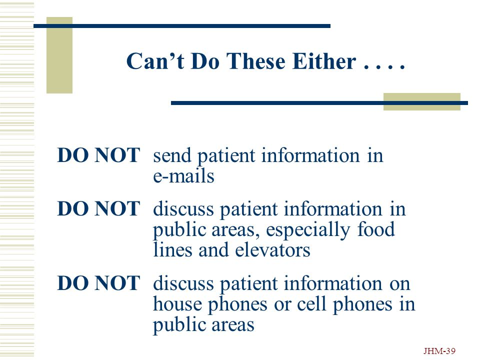 """JHM-38 Your """"Do-Not-Do"""" List.... DO NOT open sealed, confidential envelopes addressed to someone else DO NOTthrow patient information in the trash DO"""