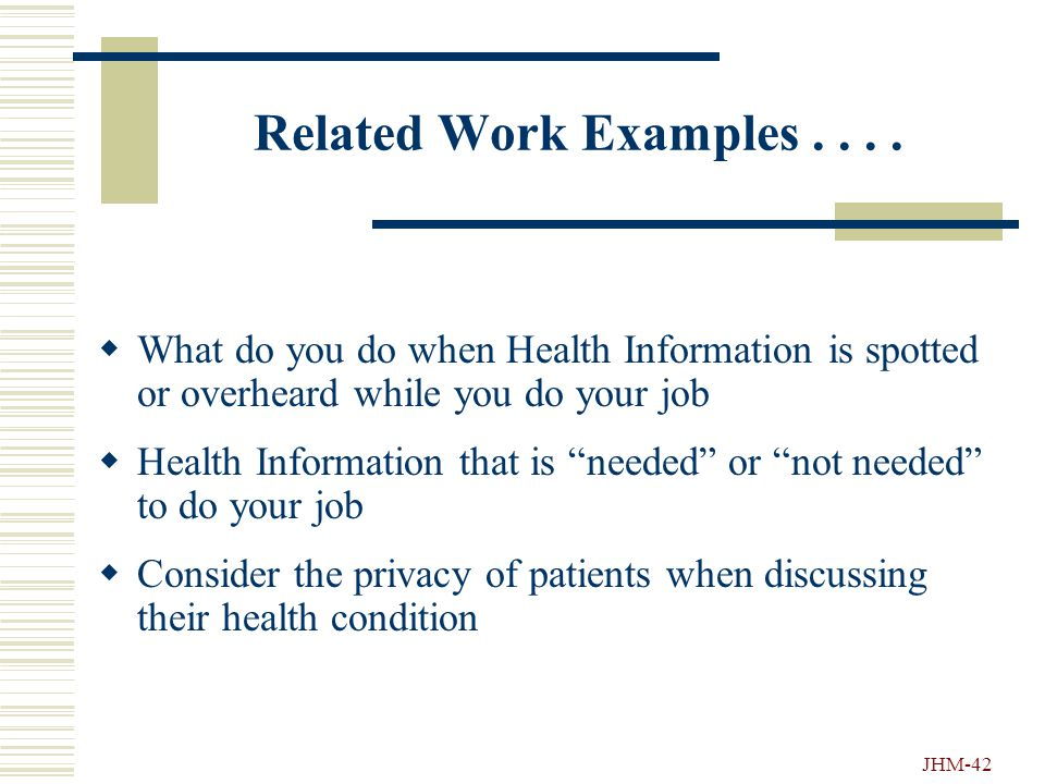 JHM-41 Wrong Things To Do.... DO NOT access health information of co- workers, family members or celebrities DO NOTsell patient information