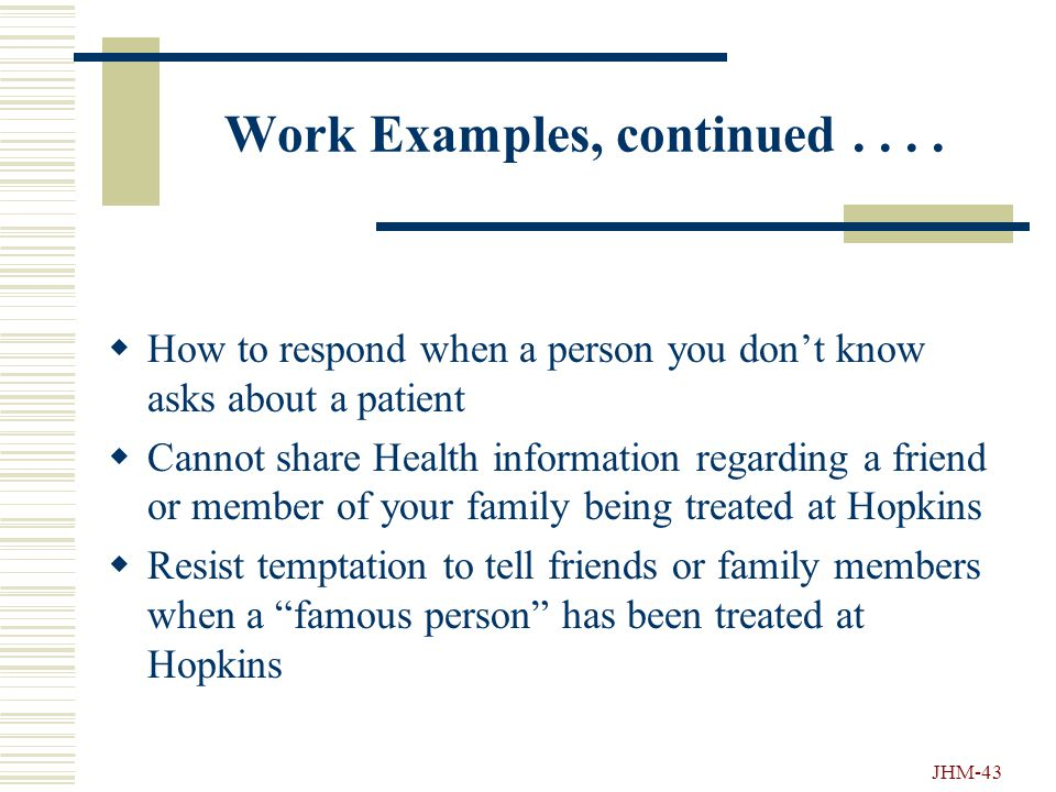 """JHM-42 Related Work Examples....  What do you do when Health Information is spotted or overheard while you do your job  Health Information that is """""""