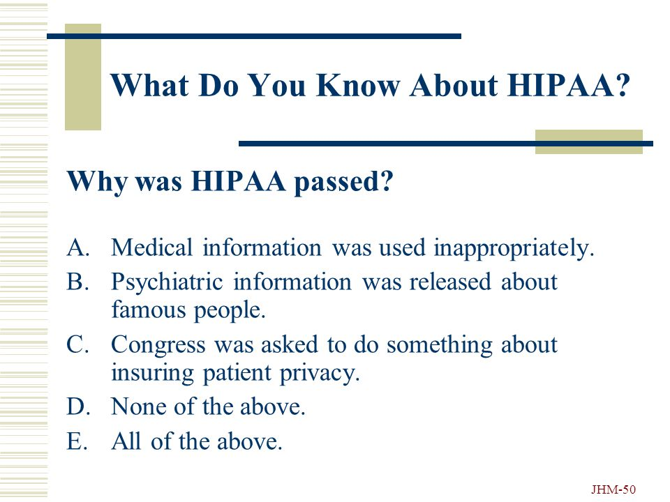 JHM-49 What Do You Know About HIPAA. As an employee, you work on one of the Wilmer units.