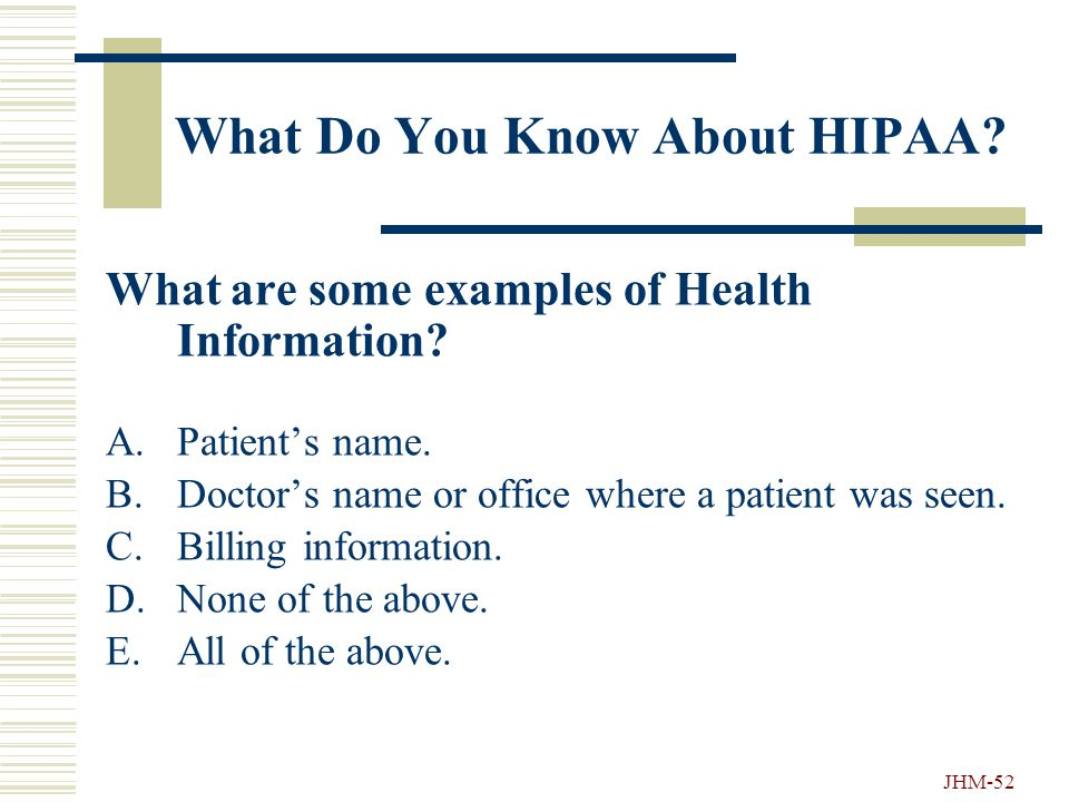 JHM-51 What Do You Know About HIPAA.