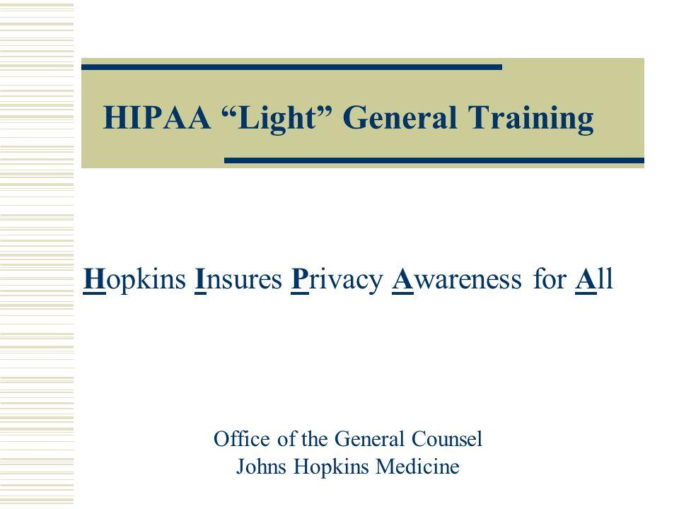 JHM-57 Resources  http://pathology.jhu.edu/hipaa http://pathology.jhu.edu/hipaa  www.insidehopkinsmedicine.org/hipaa www.insidehopkinsmedicine.org/h