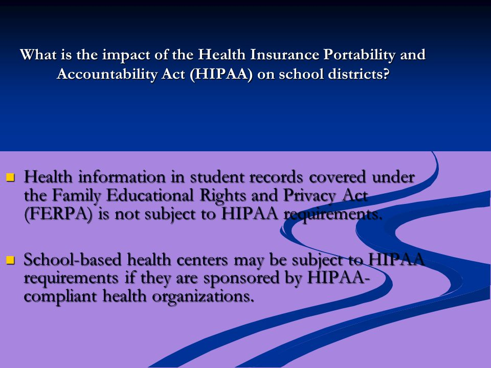 What is the impact of the Health Insurance Portability and Accountability Act (HIPAA) on school districts.