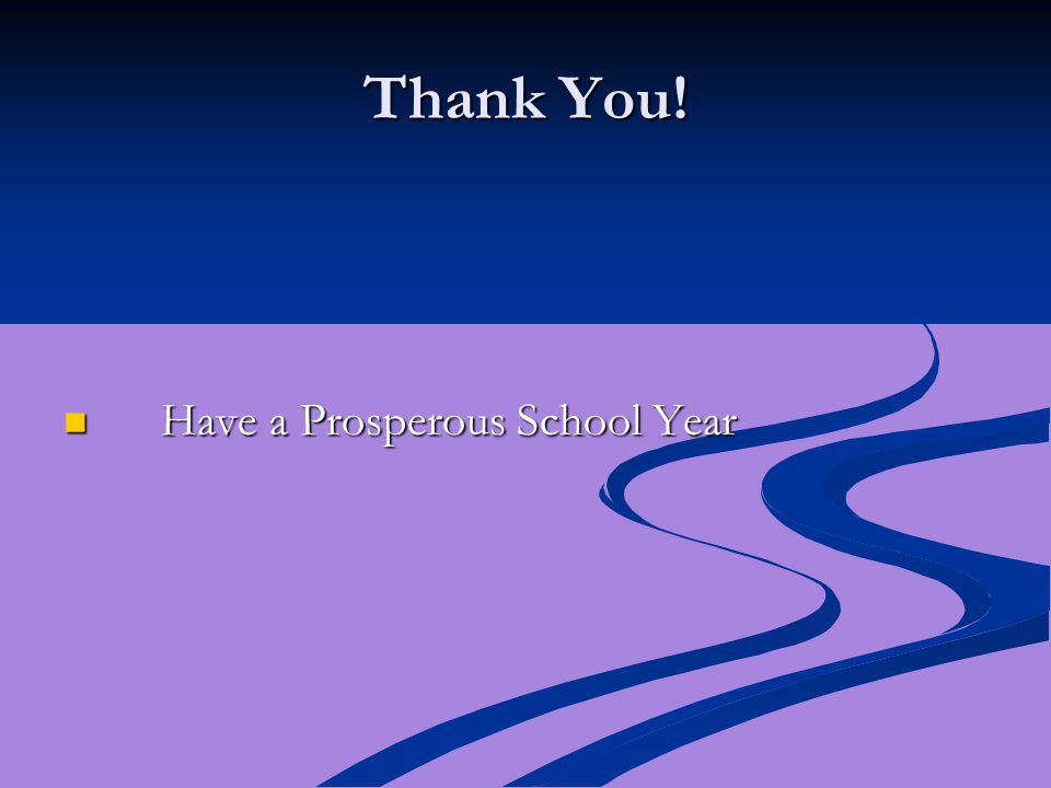 Thank You! Have a Prosperous School Year Have a Prosperous School Year