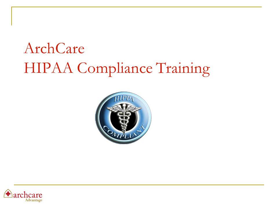 ArchCare HIPAA Compliance Training