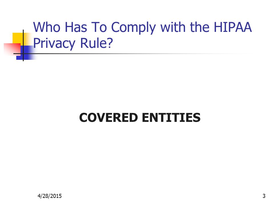 4/28/20154 What is the PURPOSE of the HIPAA Privacy Rule.