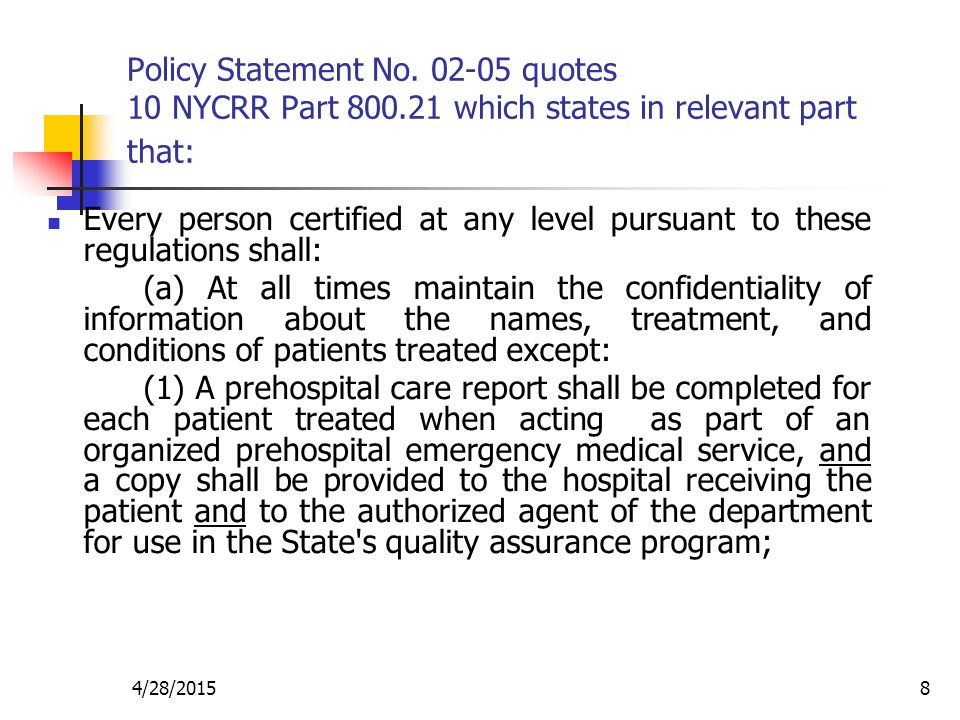 4/28/20158 Policy Statement No. 02-05 quotes 10 NYCRR Part 800.21 which states in relevant part that: Every person certified at any level pursuant to