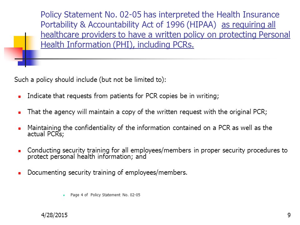 4/28/20159 Policy Statement No. 02-05 has interpreted the Health Insurance Portability & Accountability Act of 1996 (HIPAA) as requiring all healthcar