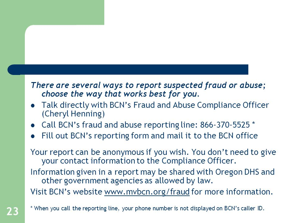 23 There are several ways to report suspected fraud or abuse; choose the way that works best for you.
