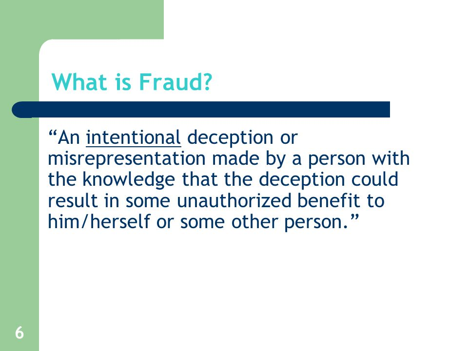 6 What is Fraud.