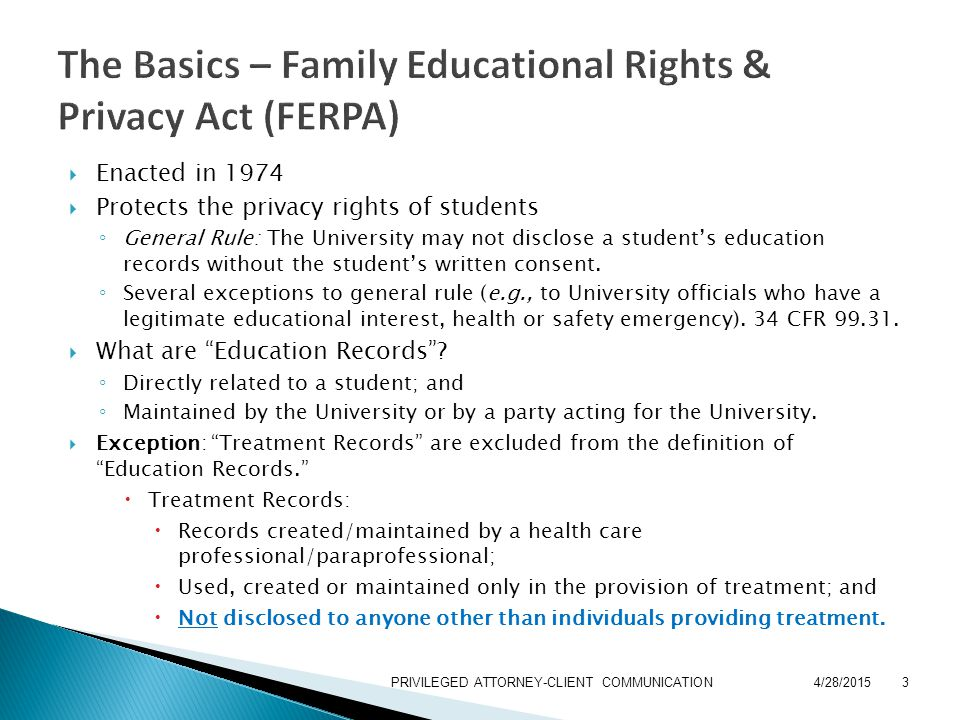  Post-November 2008 Analysis  Joint Guidance from the Dept of Education & the Dept of Health & Human Services on the Application of HIPAA and FERPA ◦ The definition of PHI under HIPAA excludes both education & treatment records.
