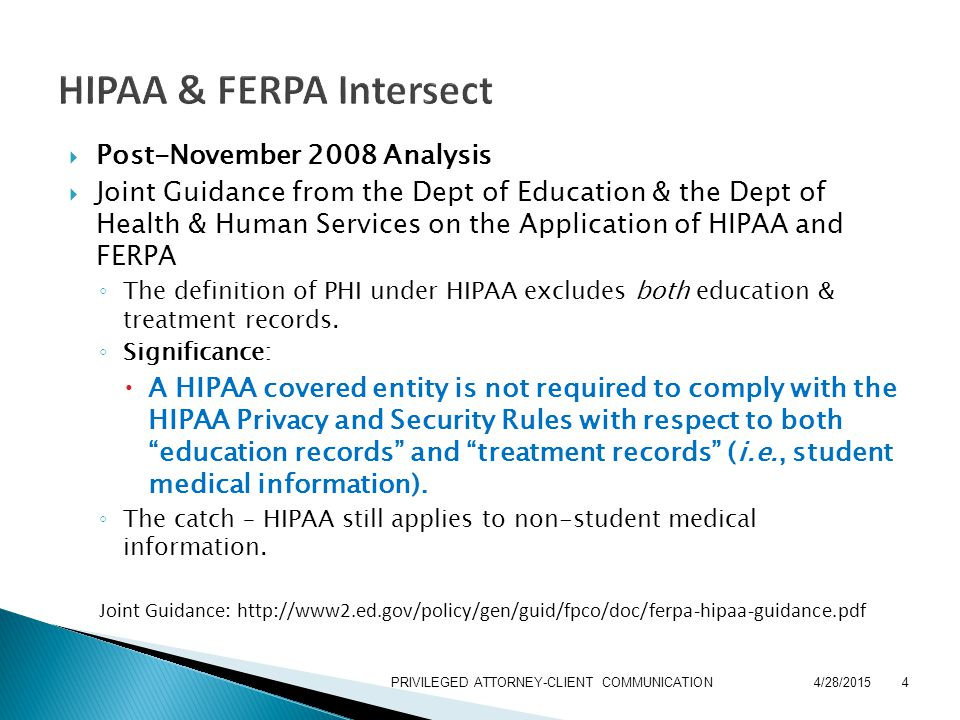  Rule of Thumb: If the information relates to a student and is ◦ Maintained by the University (education records); OR ◦ Made, maintained by a health care professional or paraprofessional and used only in connection with the provision of treatment (treatment records) FERPA applies 4/28/20155PRIVILEGED ATTORNEY-CLIENT COMMUNICATION