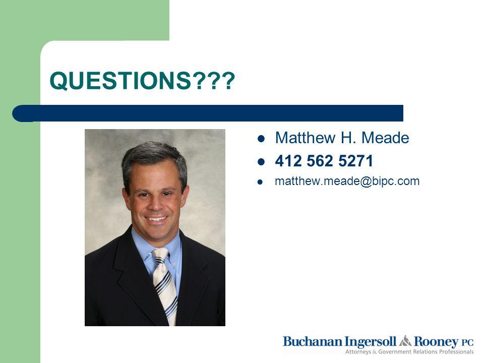 QUESTIONS Matthew H. Meade 412 562 5271 matthew.meade@bipc.com