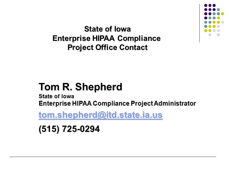 State of Iowa Enterprise HIPAA Compliance Project Office Contact Tom R.