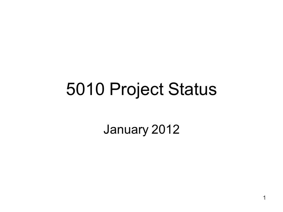 1 5010 Project Status January 2012