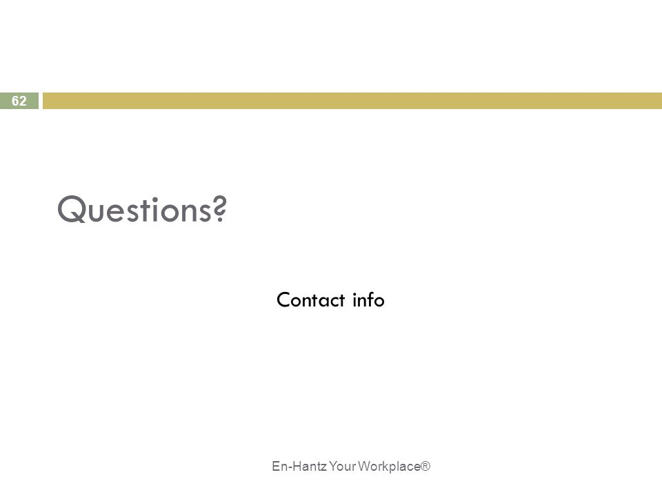 62 Questions? Contact info En-Hantz Your Workplace®
