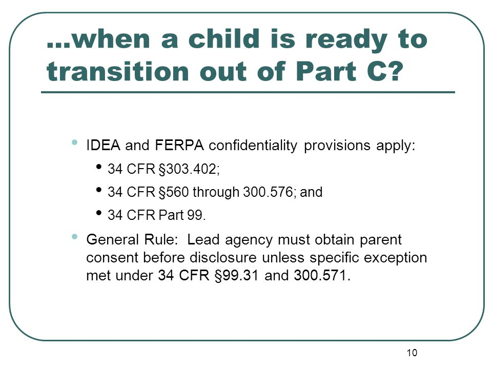 10 … when a child is ready to transition out of Part C.
