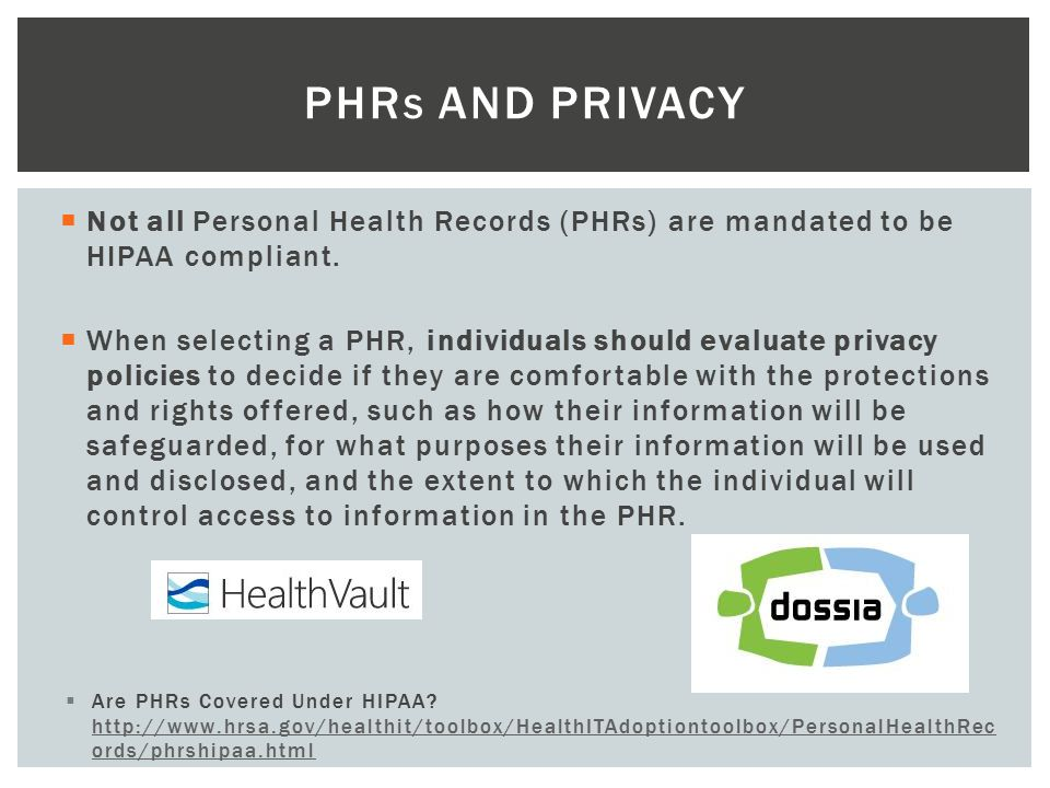  Not all Personal Health Records (PHRs) are mandated to be HIPAA compliant.
