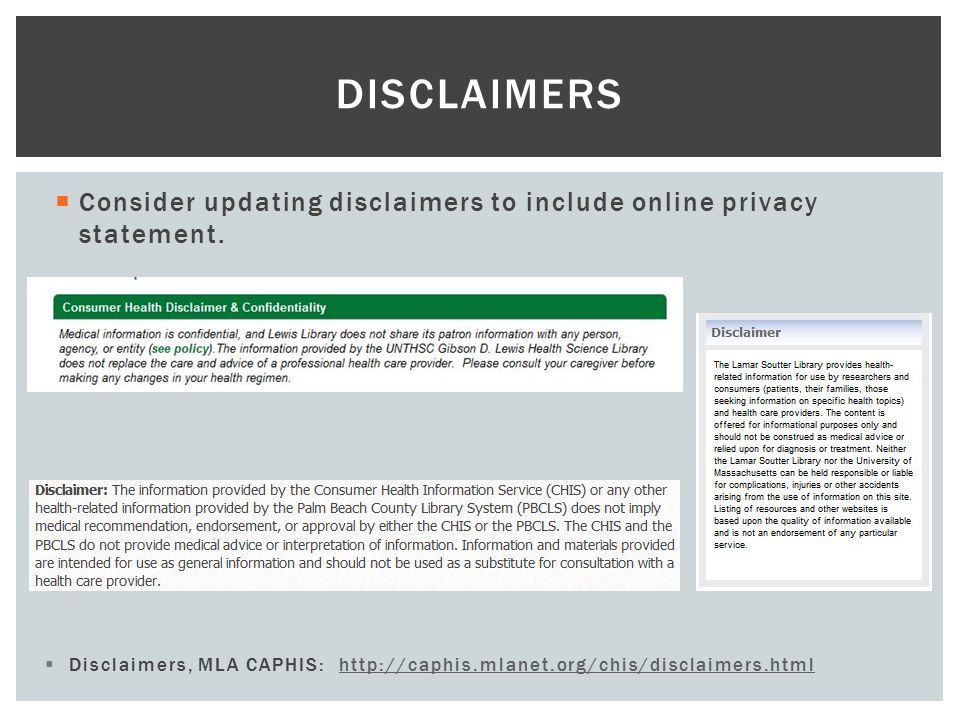  Consider updating disclaimers to include online privacy statement.