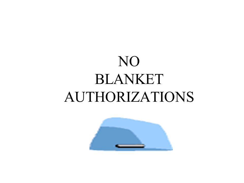 NO BLANKET AUTHORIZATIONS
