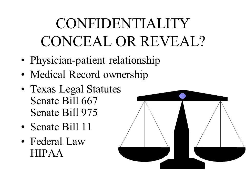 CONFIDENTIALITY CONCEAL OR REVEAL.