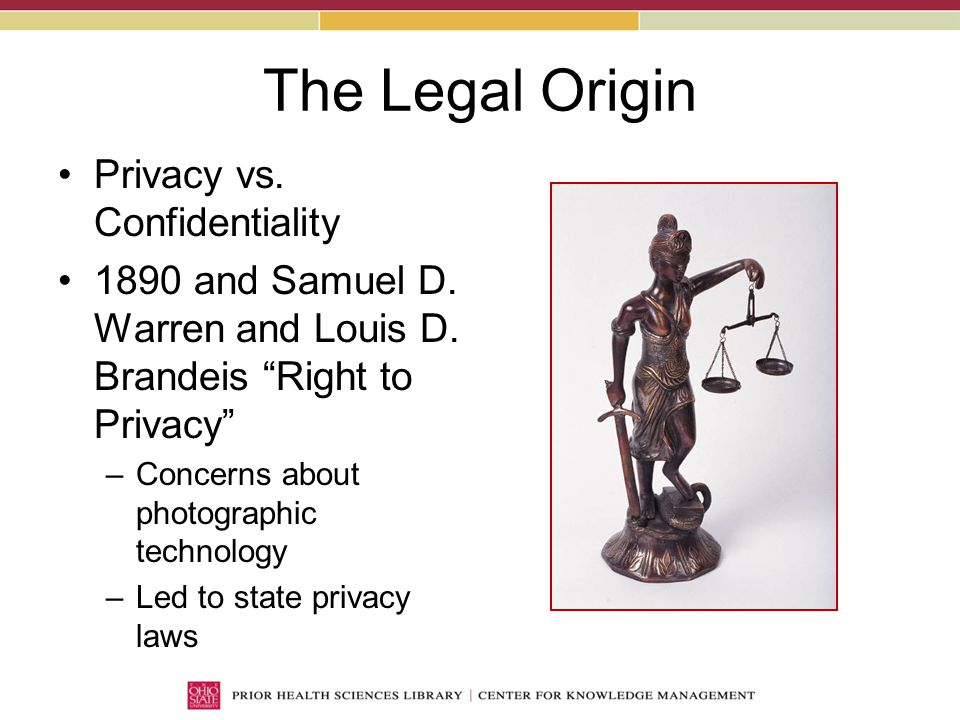 The Legal Origin Privacy vs. Confidentiality 1890 and Samuel D.