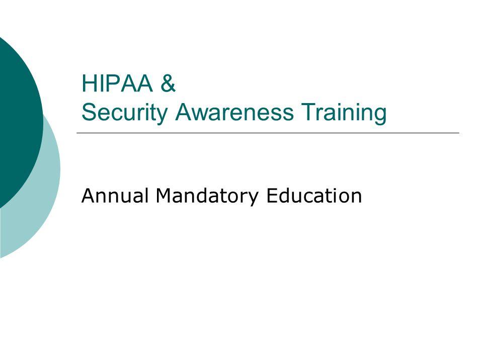 HIPAA & Security Awareness Training Annual Mandatory Education