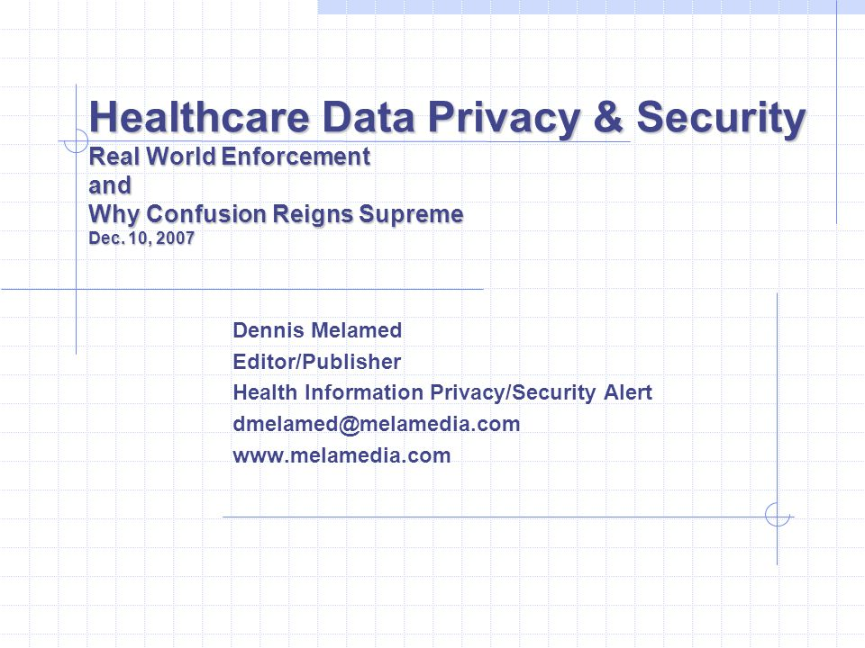 Healthcare Data Privacy & Security Real World Enforcement and Why Confusion Reigns Supreme Dec.