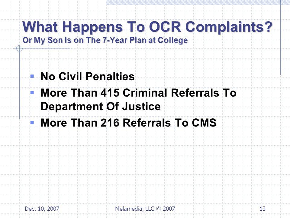 Dec. 10, 2007Melamedia, LLC © 200713 What Happens To OCR Complaints.