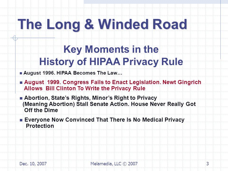 Dec.10, 2007Melamedia, LLC © 20074 Key Moments in the History of HIPAA Privacy Rule Nov.