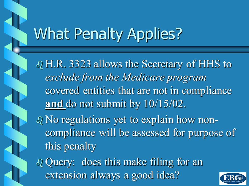 Filing By MCOs and Providers for the Group Health Plans They Sponsor in theory there are multiple covered entities with filing obligationsin theory there are multiple covered entities with filing obligations Instructions suggest that where covered entities are: 1) related; and 2) operating under a single implementation plan, a combined filing would be appropriateInstructions suggest that where covered entities are: 1) related; and 2) operating under a single implementation plan, a combined filing would be appropriate Issue: are you operating under a single implementation plan?Issue: are you operating under a single implementation plan?
