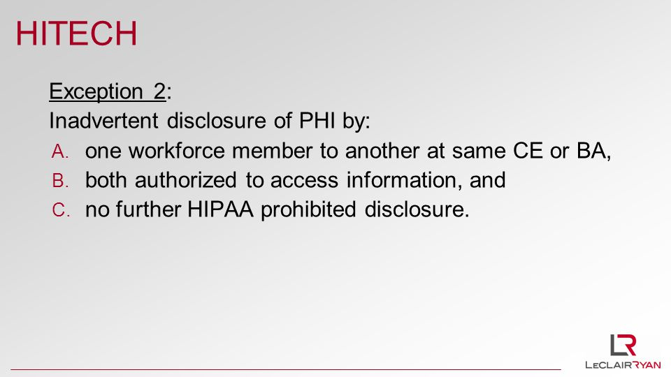HITECH Exception 2: Inadvertent disclosure of PHI by: A.