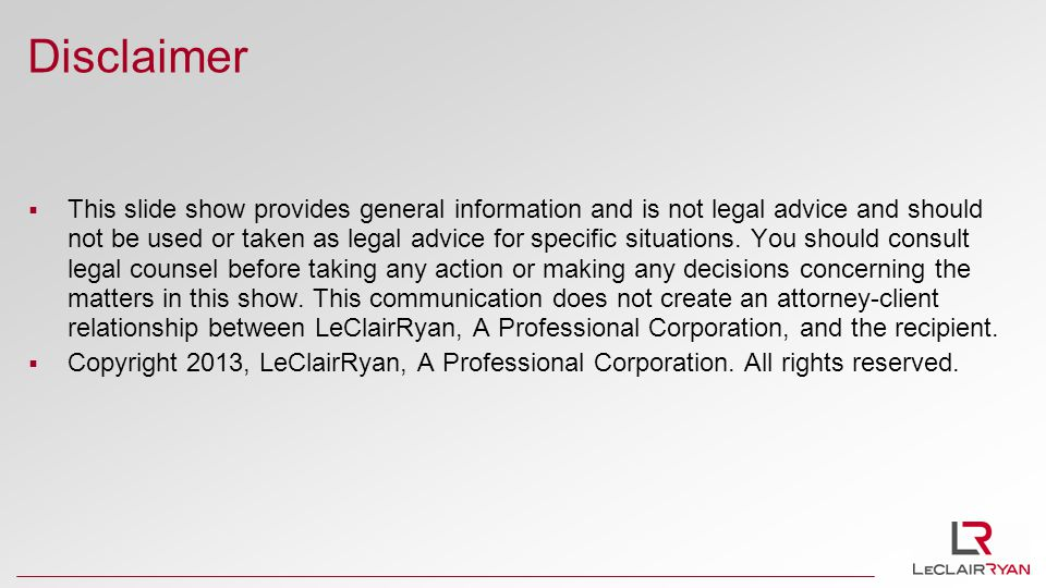 Disclaimer  This slide show provides general information and is not legal advice and should not be used or taken as legal advice for specific situations.