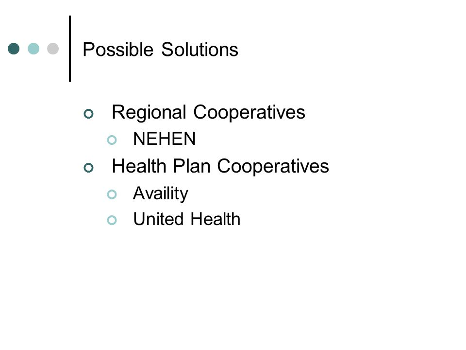 Possible Solutions Regional Cooperatives NEHEN Health Plan Cooperatives Availity United Health