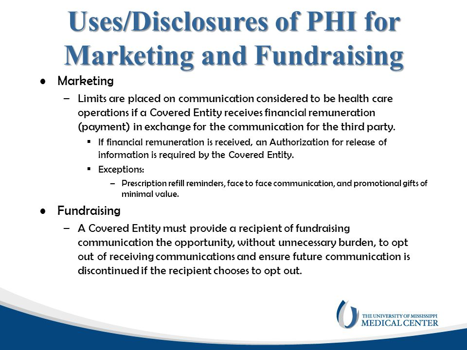 Uses/Disclosures of PHI for Marketing and Fundraising Marketing –Limits are placed on communication considered to be health care operations if a Cover