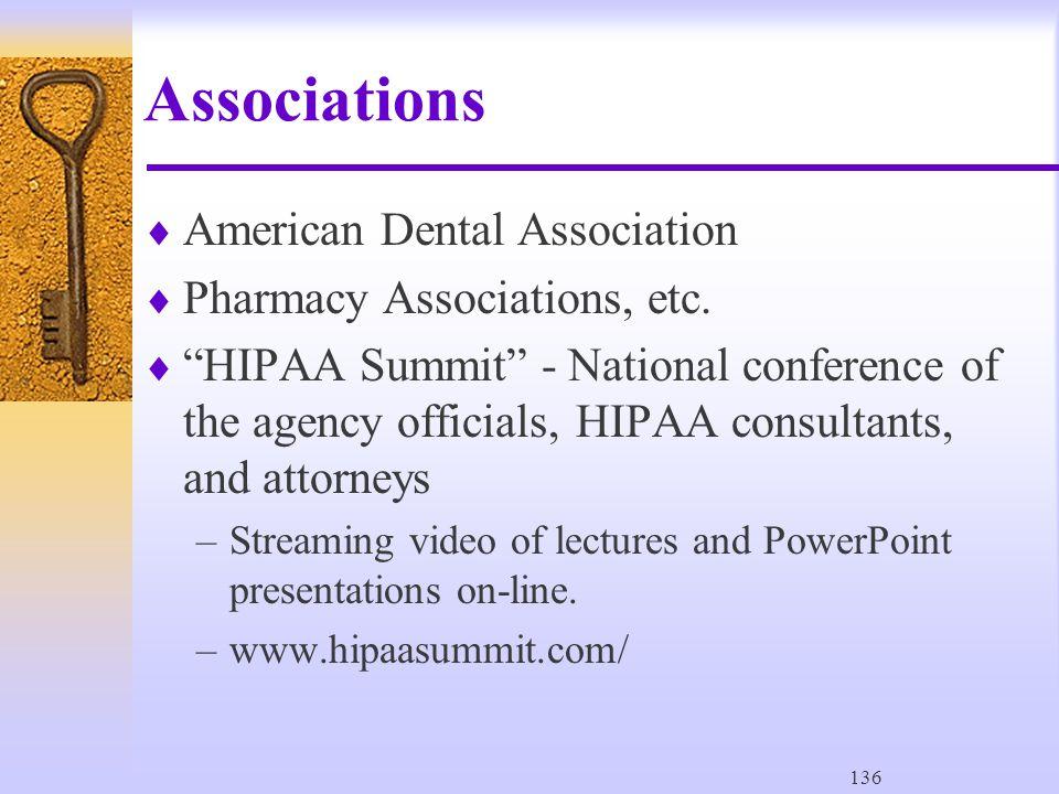 136 Associations  American Dental Association  Pharmacy Associations, etc.