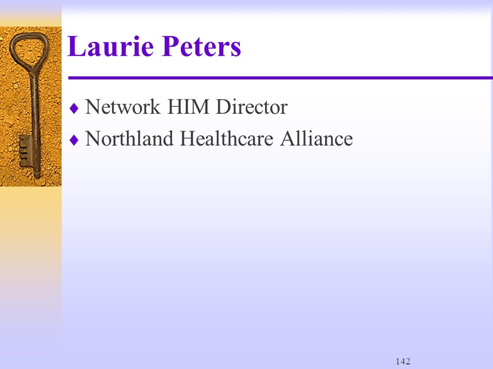 142 Laurie Peters  Network HIM Director  Northland Healthcare Alliance