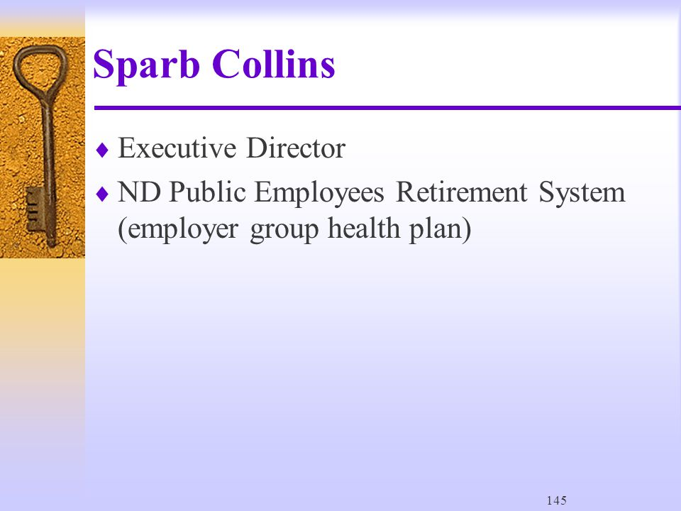 145 Sparb Collins  Executive Director  ND Public Employees Retirement System (employer group health plan)