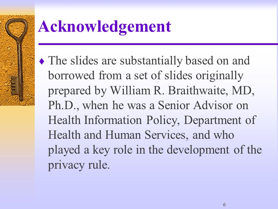 7 HIPAA  Health Insurance Portability and Accountability Act of 1996  Title II - Subtitle F - Administrative Simplification  Section 264 - HHS to publish Privacy Rule if no Congressional action by August 1999