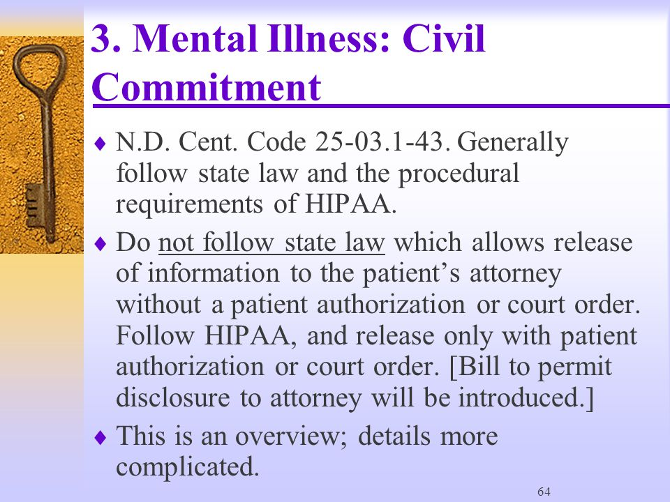 64 3. Mental Illness: Civil Commitment  N.D. Cent.