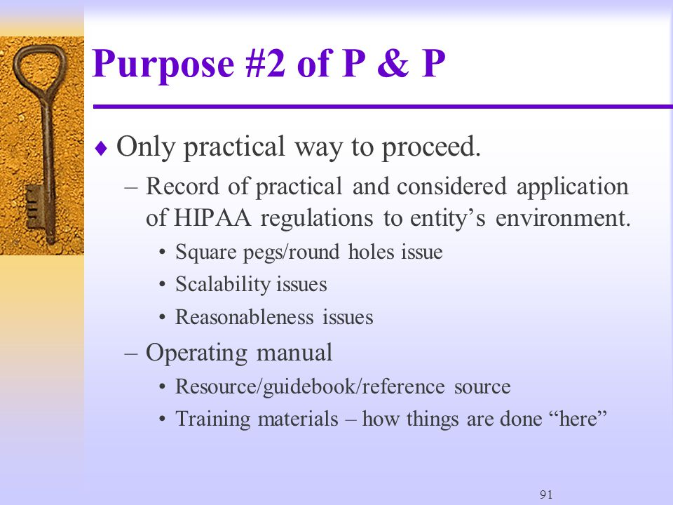 91 Purpose #2 of P & P  Only practical way to proceed.