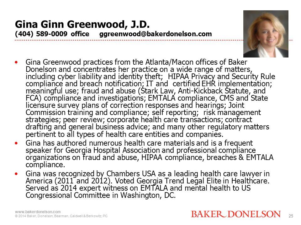 25 www.bakerdonelson.com © 2014 Baker, Donelson, Bearman, Caldwell & Berkowitz, PC Gina Ginn Greenwood, J.D.