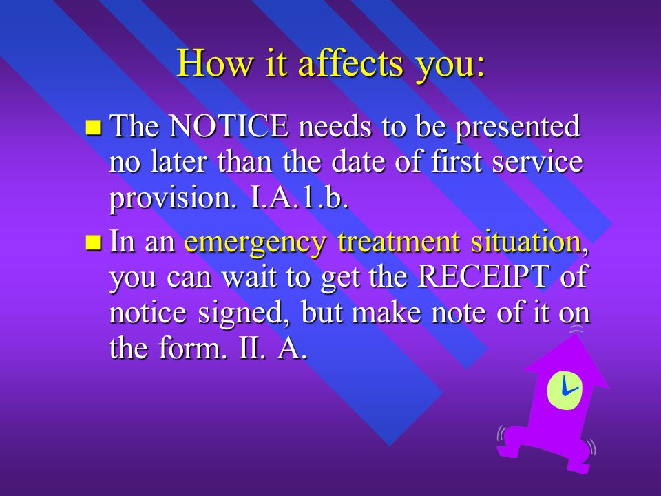 How it affects you: The NOTICE needs to be presented no later than the date of first service provision.