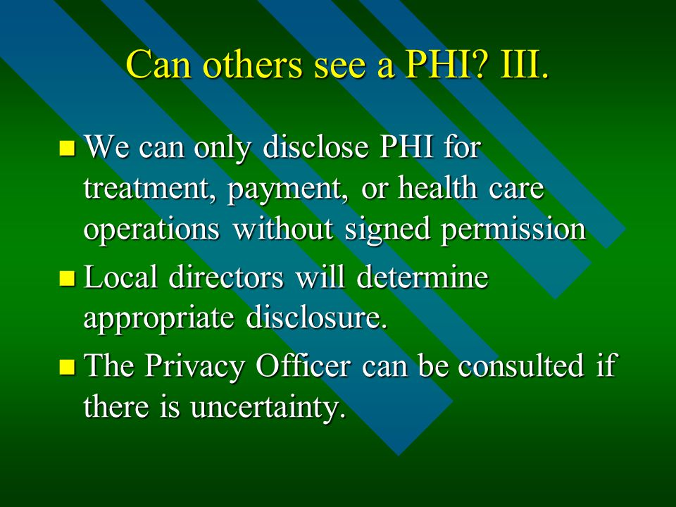 Can others see a PHI. III.