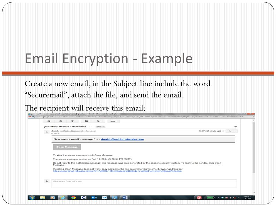 Email Encryption - Example Create a new email, in the Subject line include the word Securemail , attach the file, and send the email.