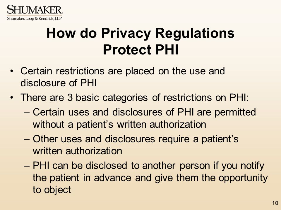How do Privacy Regulations Protect PHI Certain restrictions are placed on the use and disclosure of PHI There are 3 basic categories of restrictions o