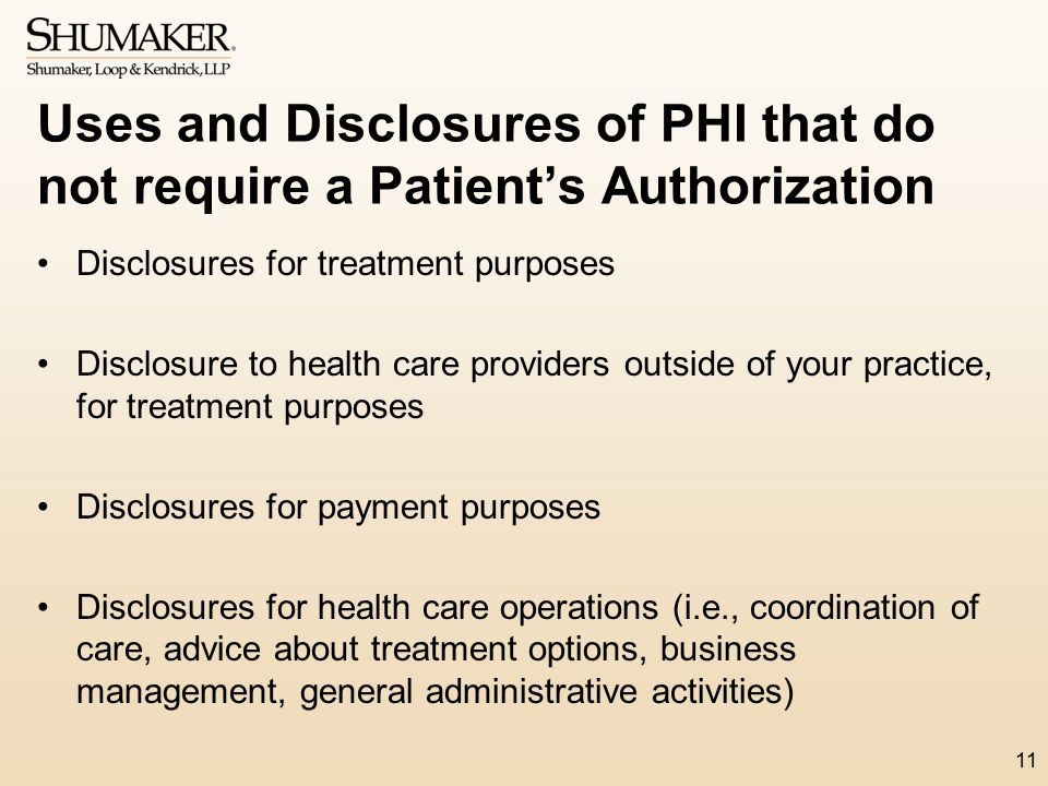 Uses and Disclosures of PHI that do not require a Patient's Authorization Disclosures for treatment purposes Disclosure to health care providers outsi