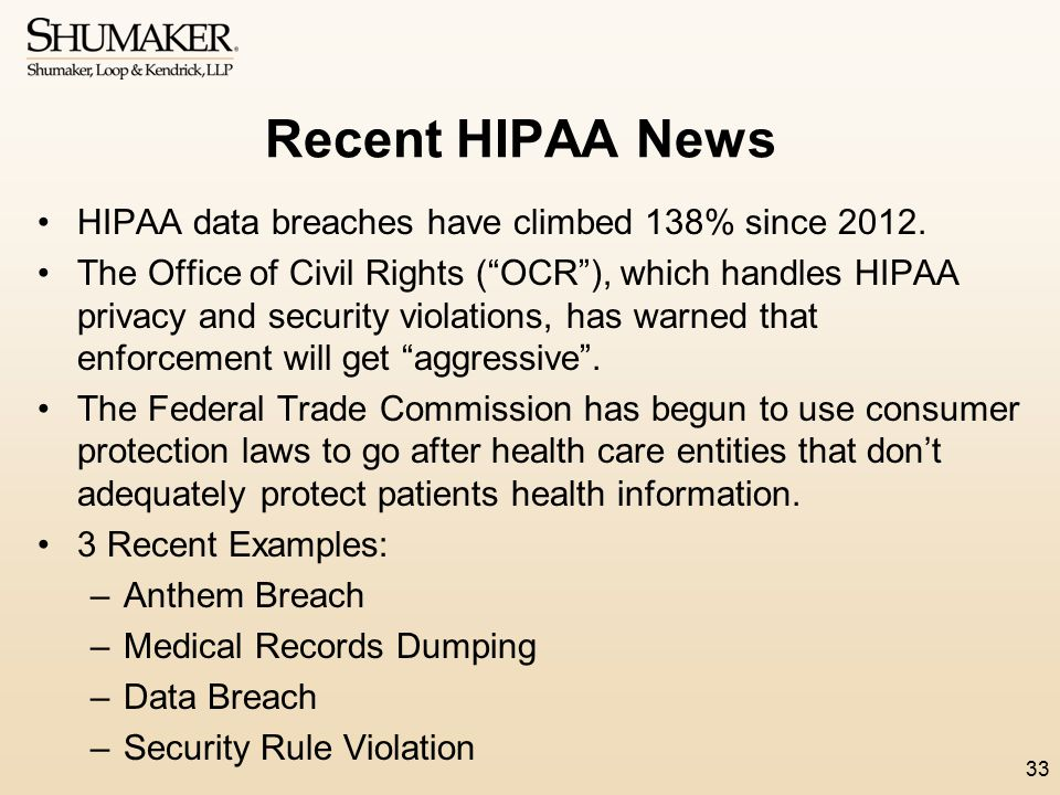 """Recent HIPAA News HIPAA data breaches have climbed 138% since 2012. The Office of Civil Rights (""""OCR""""), which handles HIPAA privacy and security viola"""