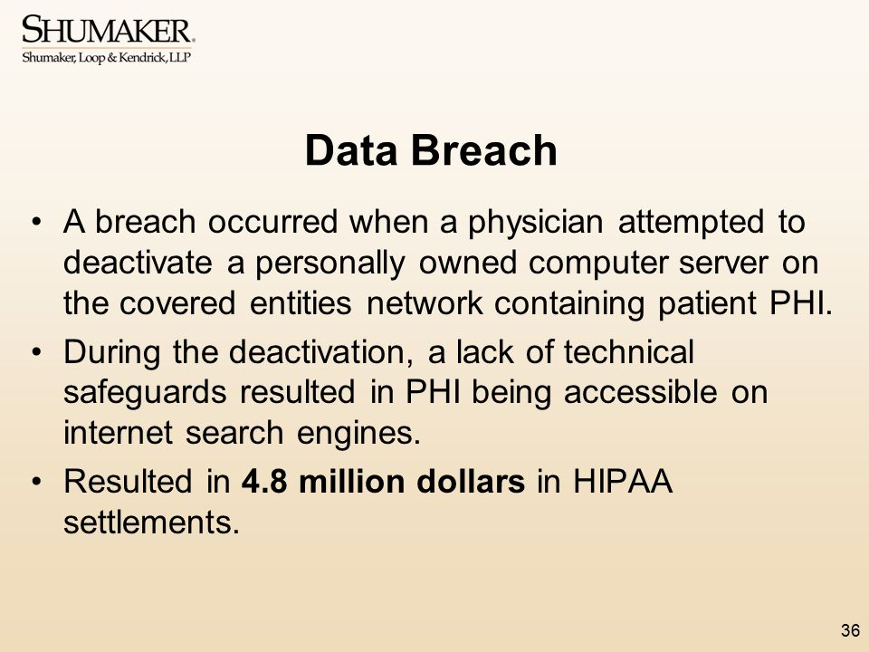 Data Breach A breach occurred when a physician attempted to deactivate a personally owned computer server on the covered entities network containing p