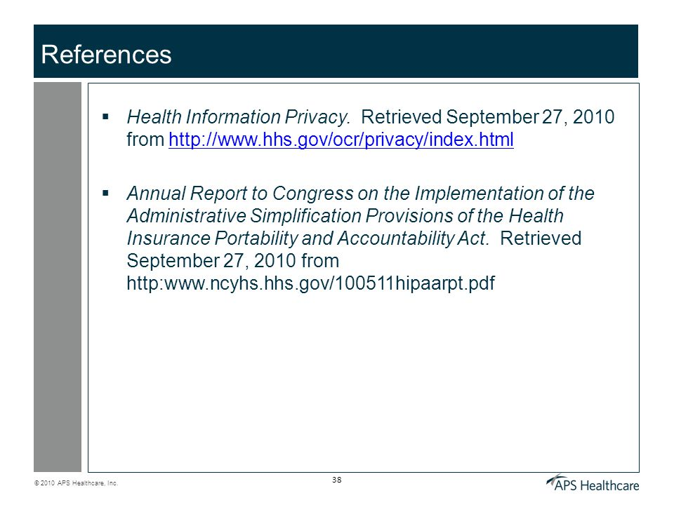 © 2010 APS Healthcare, Inc. 38 References  Health Information Privacy.